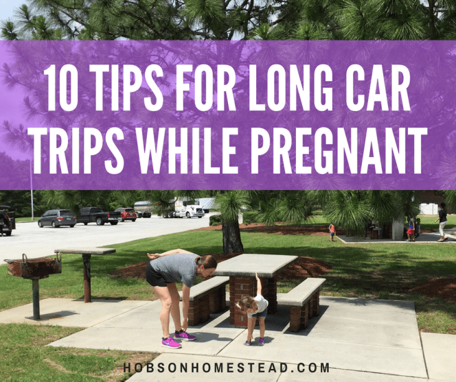 10 Tips for Long Car Trips While Pregnant
