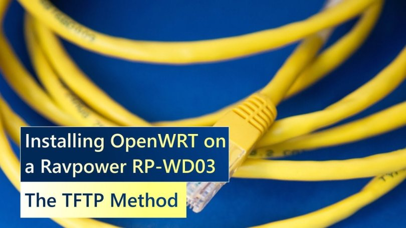 TFTP setup and install OpenWrt on RAVPower FileHub RP-WD03 Portable Router