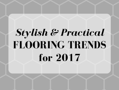 Stylish & Practical Flooring Trends for 2017