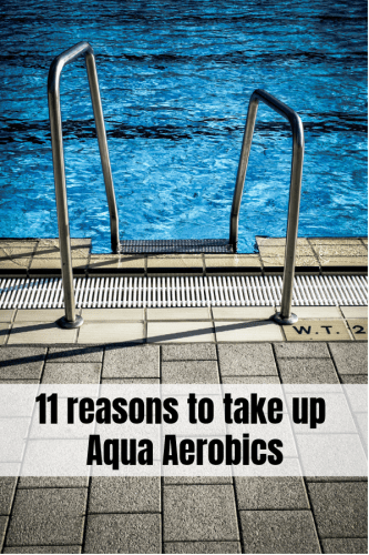 11 Reasons to take up Aqua Aerobics #AD