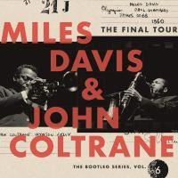 Miles Davis & John Coltrane: Bootleg Series 6: The Final Tour