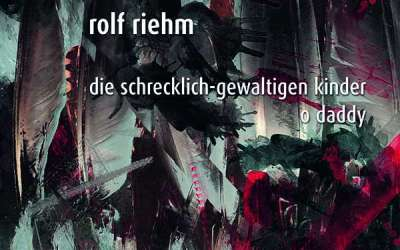 Rolf Riehm: Die schrecklich-gewaltigen Kinder für Koloratursopran & großes Ensemble