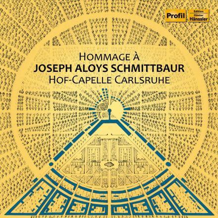 Hommage à Joseph Aloys Schmittbaur; Hof-Capelle Carlsruhe