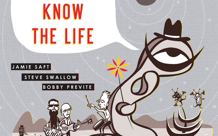 You Don't Know the Life: Jamie Saft, Steve Swallow, Bobby Previte [2019]