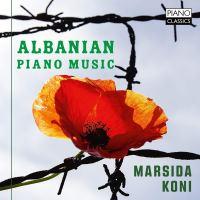 Albanian Piano Music: Werke von Simaku, Vorpsi, Lara, Ibrahim, Zadeja, Gjoni, Tole, Dizdari, Harapi (2018)