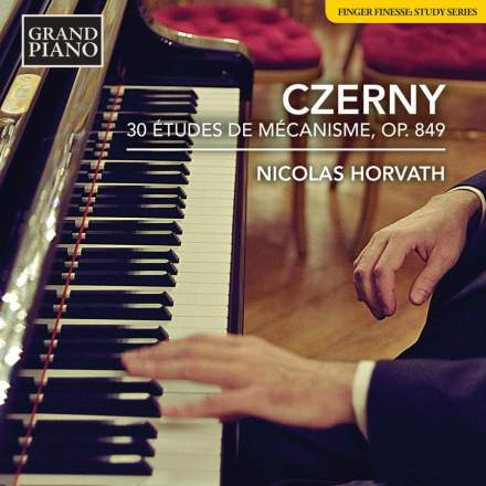 Carl Czerny: 30 Études de Mécanisme op. 849 – Nicolas Horvath (Klavier)