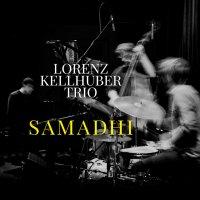 Lorenz Kellhuber Trio: Samadhi (2019)