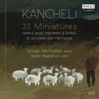 Kancheli. 33 Miniatures – George Vatchnadze / Suren Bagratuni