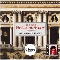 L'Opéra de Paris 1900–1960 – Une Histoire Sonore