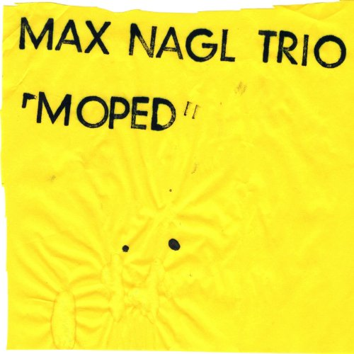 Max Nagl Trio: Moped [2020]