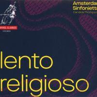 Lento religioso – Amsterdam Sinfonietta / Candida Thompson