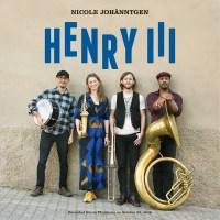 Nicole Johänntgen: Henry III [2021]