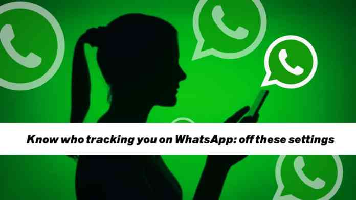 track down or stalking WhatsApp