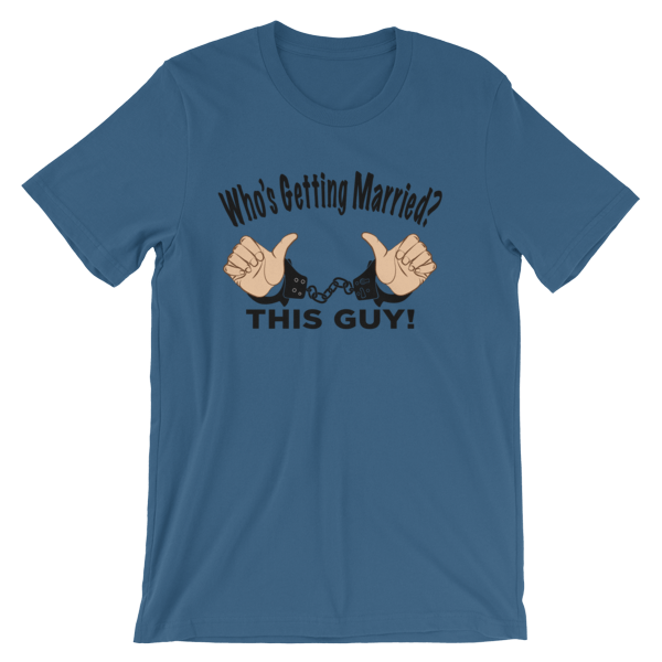 Who's Getting Married, This Guy Short-Sleeve Unisex T-Shirt For the Bachelor and Bachelor Party