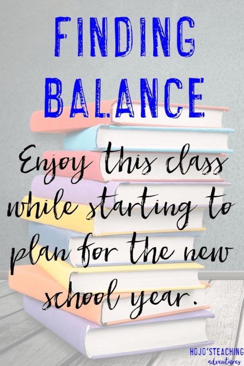 At the end of the school year approaches, many teachers find themselves planning find themselves planning for the new school year. But you need to find balance!