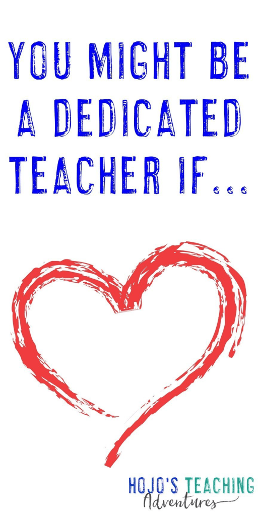 "heart image stating - ""You might be a dedicated teacher if..."""