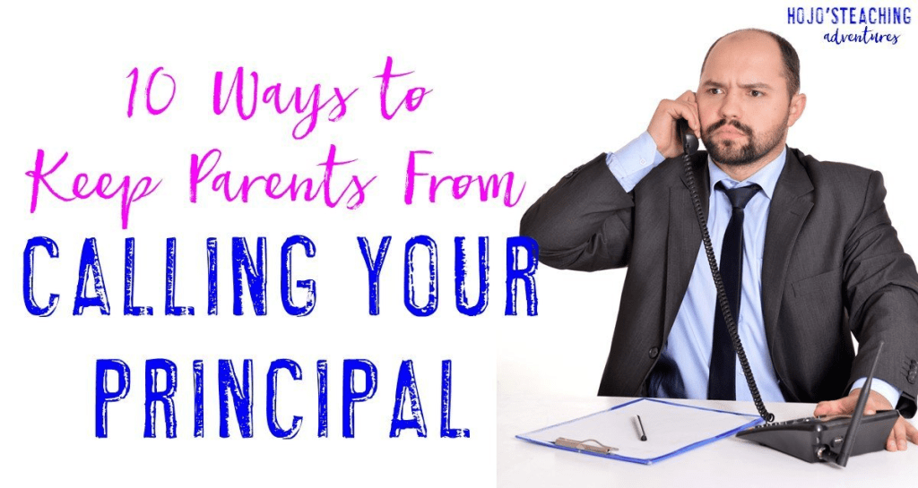 Do you dread getting called to the principal's office as a teacher? Here are 10 ways to keep parents from calling your principal to complain about you. Read on to find out what NOT to do!