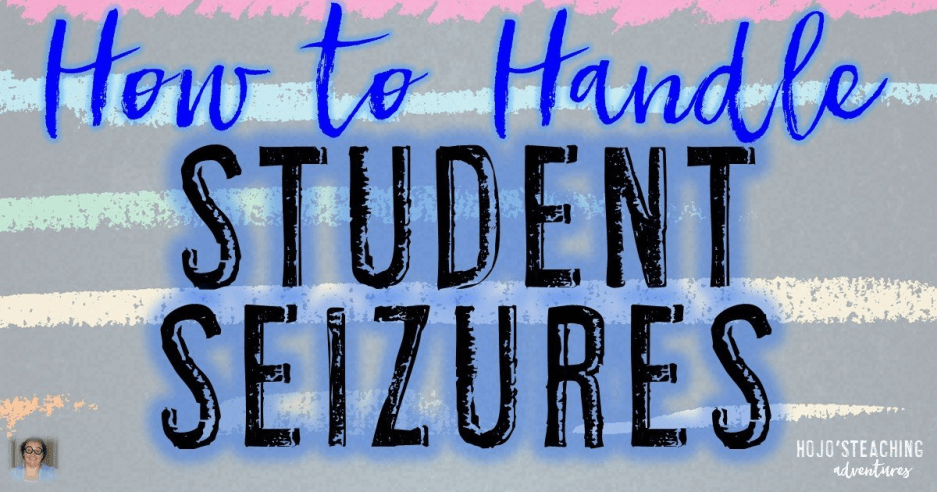How to Handle Student Seizures