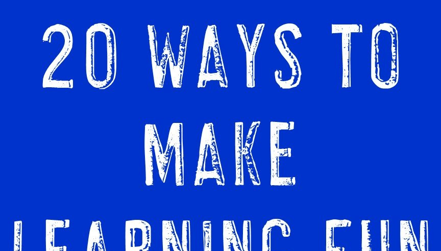 20 Ways To Make Learning Fun & Engaging {With Download}