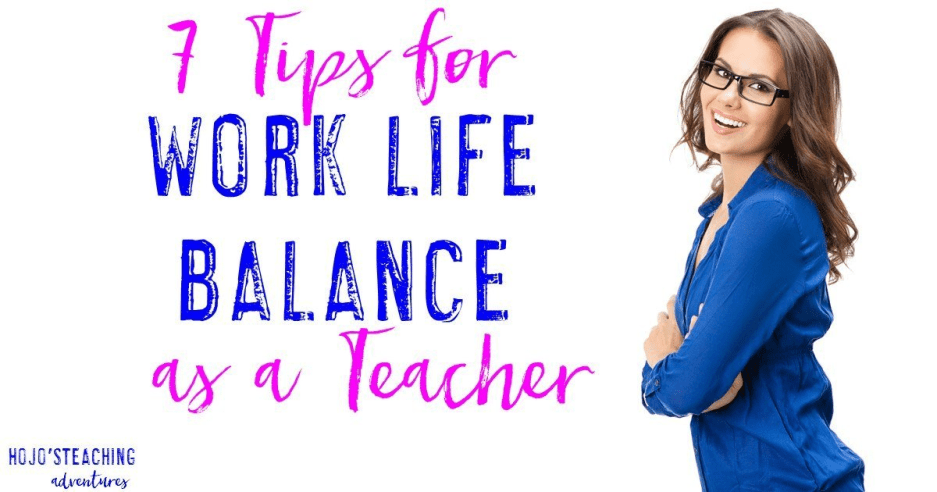 Tips for Work Life Balance as a Teacher