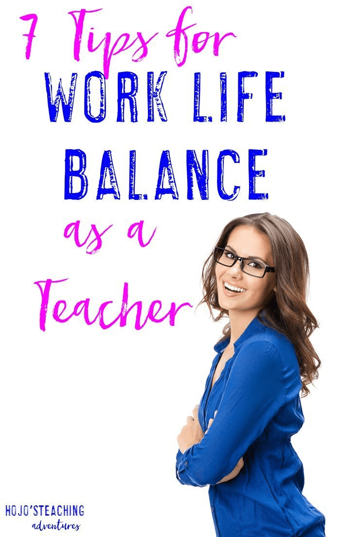 Finding work life balance as a teacher can be difficult. But with these seven steps any classroom teacher can put more time into doing what they love OUTSIDE of school! Click through to see which ones you can start today!