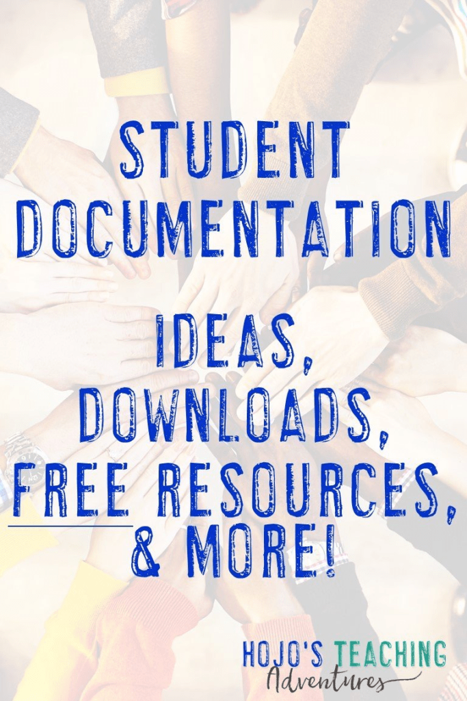 "image of diverse hands with the text ""Student Documentation - Ideas, Downloads, FREE Resources, & More!"""