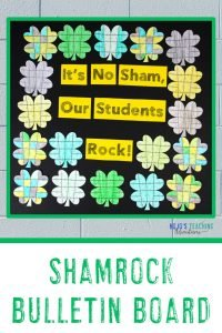 """It's no sham, our students rock!"" Shamrock bulletin board idea"