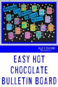 """Wishing You a Warm & Cozy Winter!"" easy hot chocolate bulletin board"