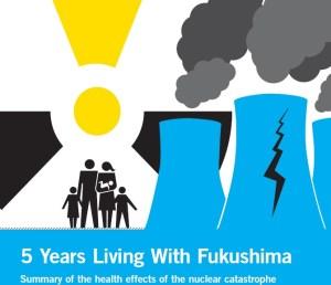 IPPNWの報告書(福島原発事故から5年)