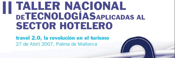 II Taller Nacional de Tecnologías aplicadas al sector Hotelero  - Palma de Mallorca