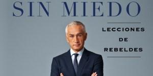 """JORGE RAMOS """"SIN MIEDO;  LECCIONES DE REBELDES"""""""