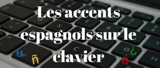 Les accents espagnols sur le clavier