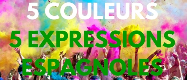 5 COULEURS 5 EXPRESSIONSESPAGNOLES