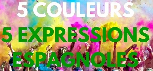 5 couleurs pour 5 expressions typiques espagnoles