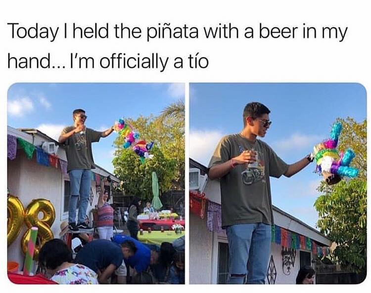 Today I held the piñata with a beer in my hand...