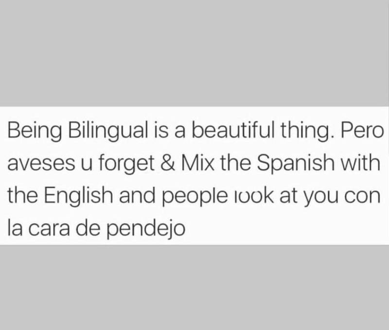 Being bilingual is a beautiful thing...