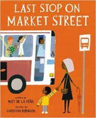 Last Stop on Market Street (Matt De La Pena)