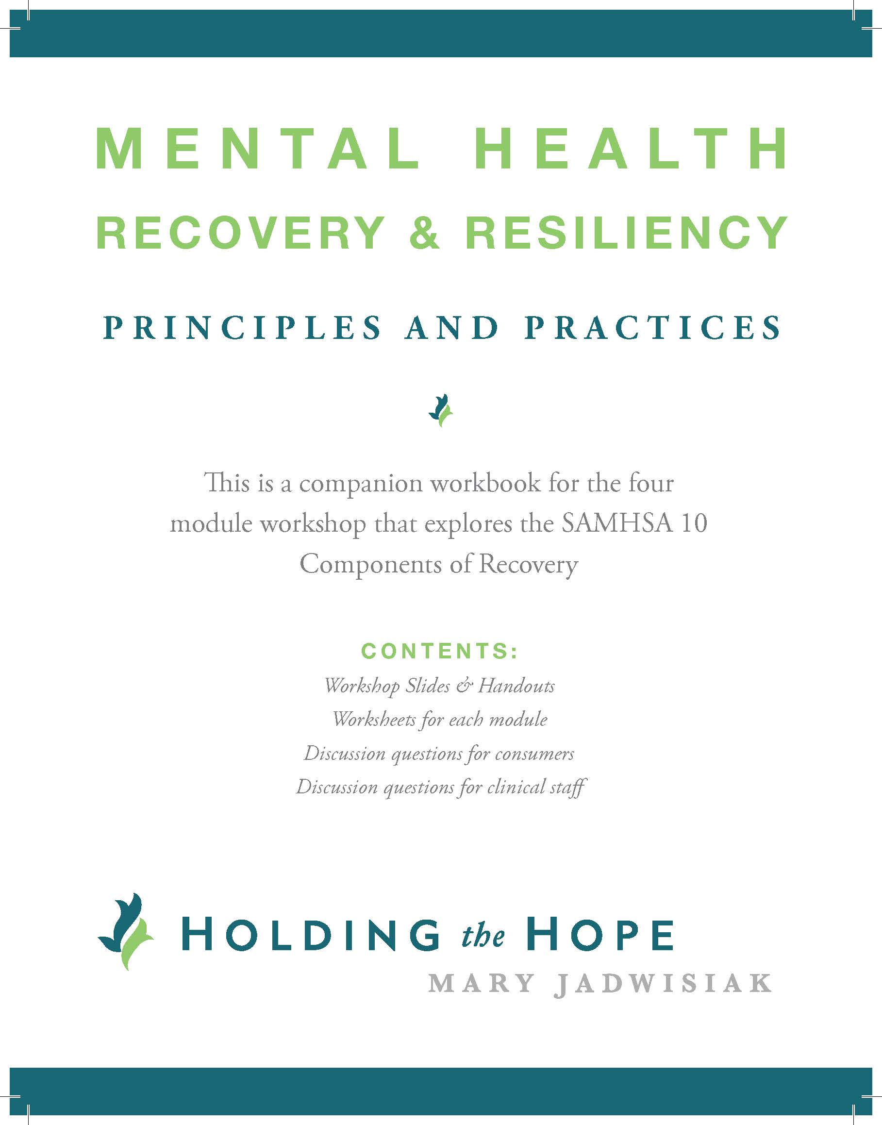 Holding The Hope Mh Recovery Amp Resiliency Principles And Practices Workbook