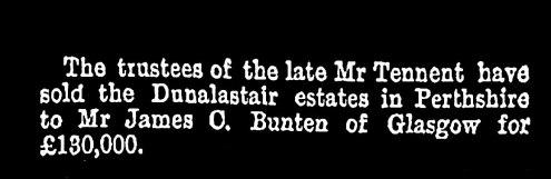 From Hugh Tennent Tennent to James C Bunten, Dunalastair