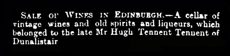 The wines of Dunalastair - on Hugh Tennent's death