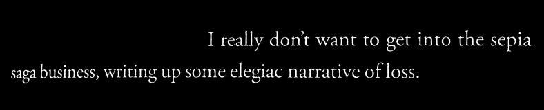 no elegaic narrative of loss