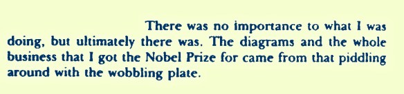 Piddling around with a wobbling place - Feynman