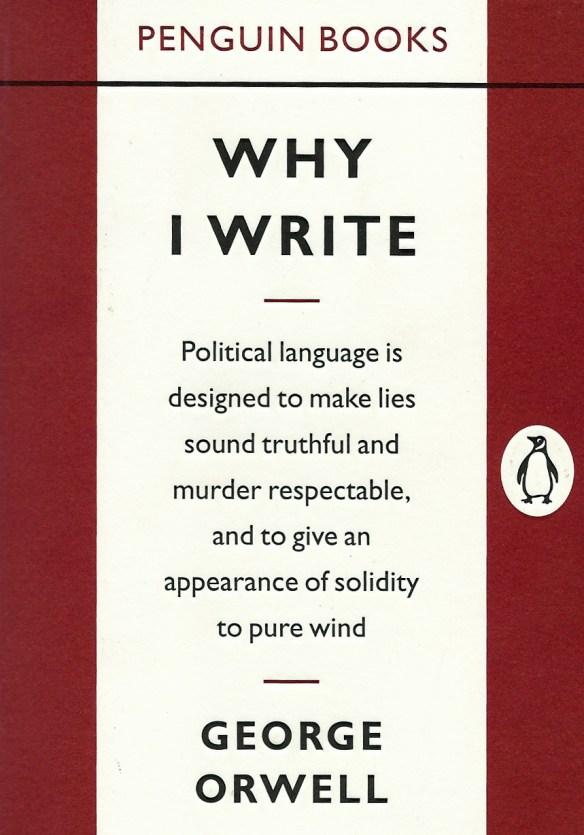 Why I write - by George Orwell