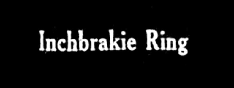 Inchbrakie ring