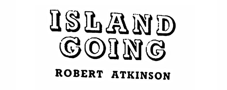 Island Going - Robert Atkinson 2