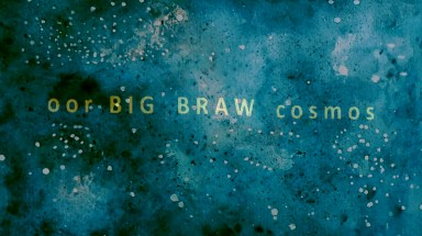 oor big braw cosmos