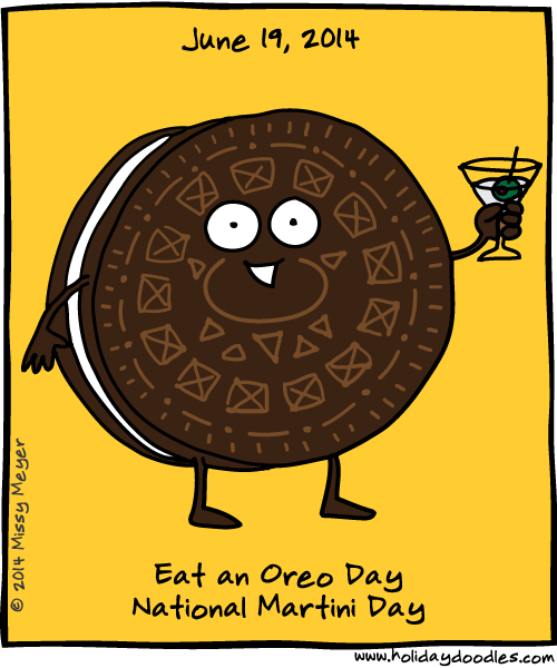 June 19, 2014: Eat an Oreo Day; National Martini Day