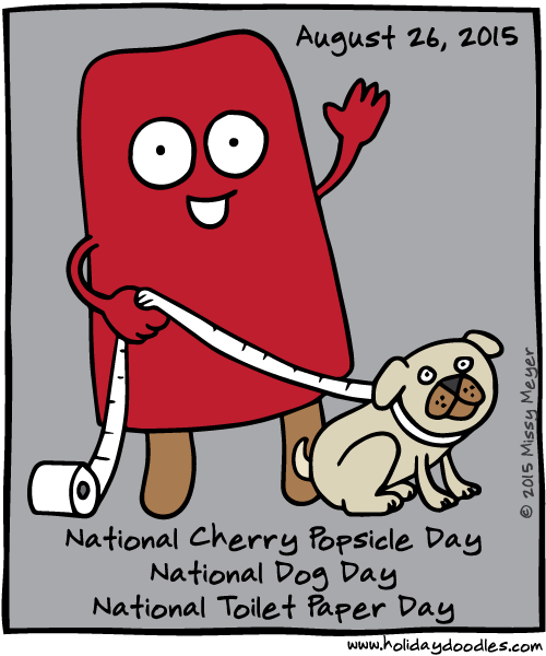 August 26, 2015: National Cherry Popsicle Day; National Dog Day ...