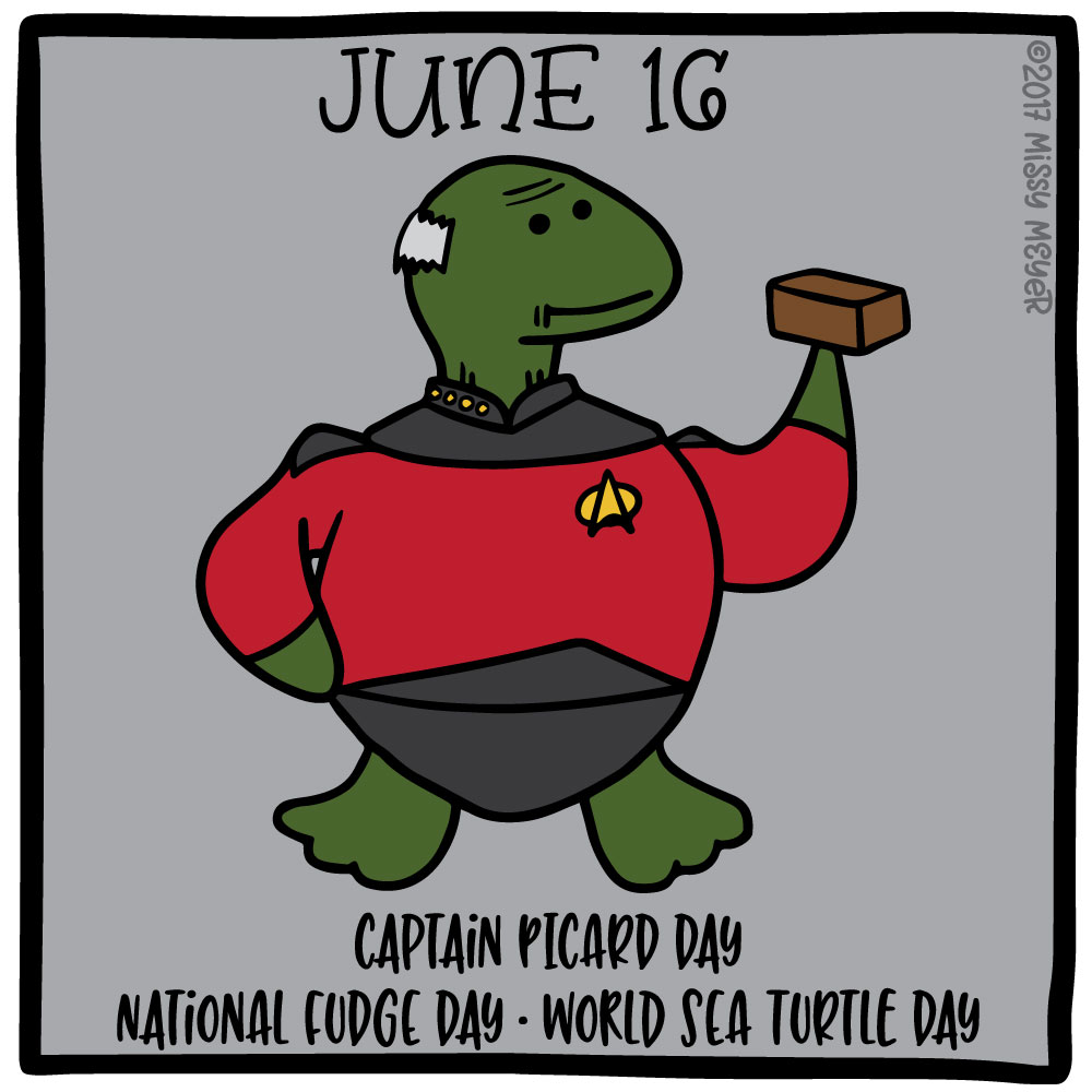 June 16 (every year): Captain Picard Day; National Fudge Day; World Sea Turtle Day