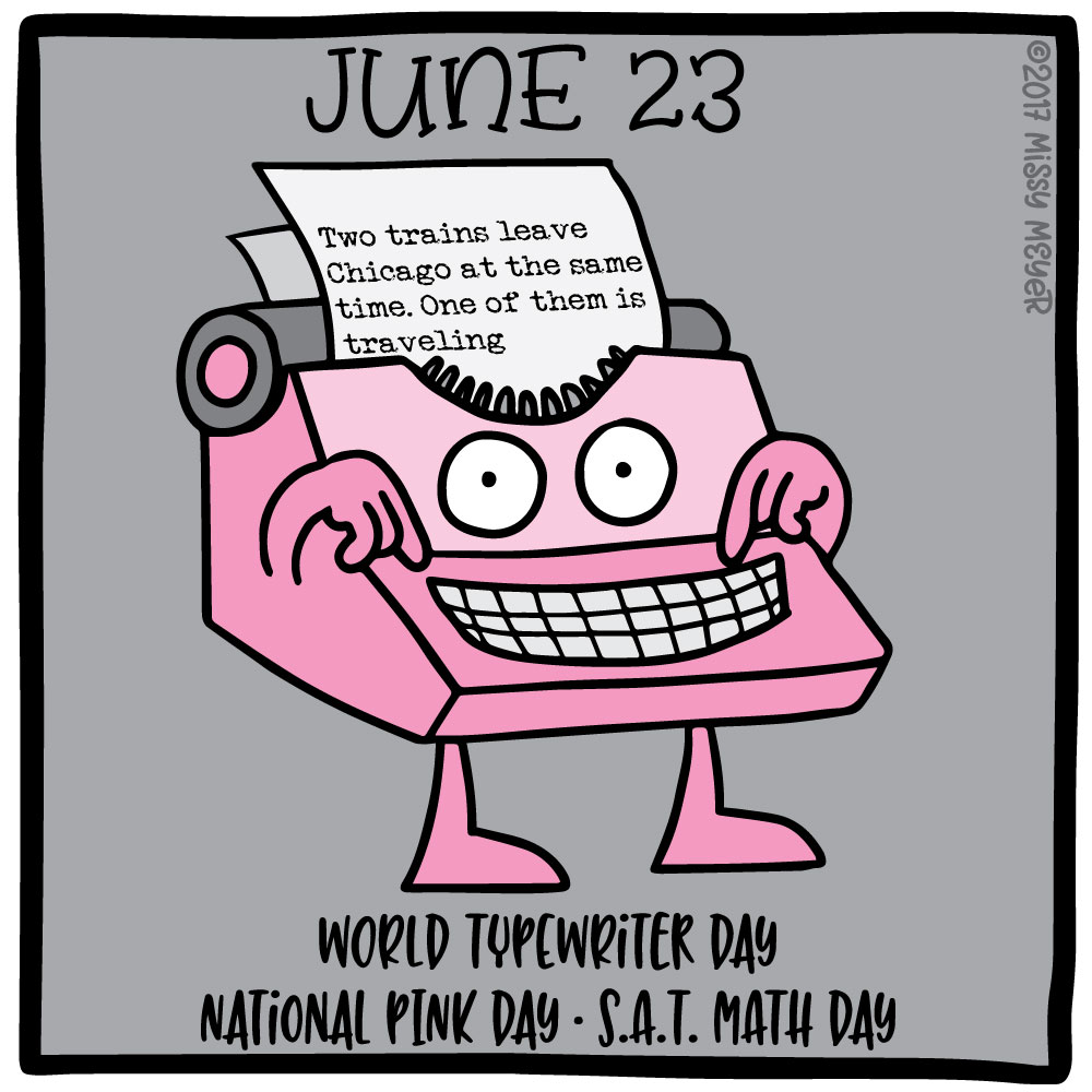 June 23 (every year): World Typewriter Day; National Pink Day; S.A.T. Math Day